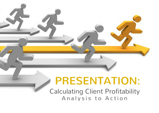 Presentation: Calculating Client Profitability