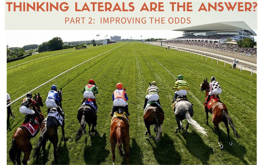 Thinking Laterals Are the Answer: Improving the Odds, Part 2