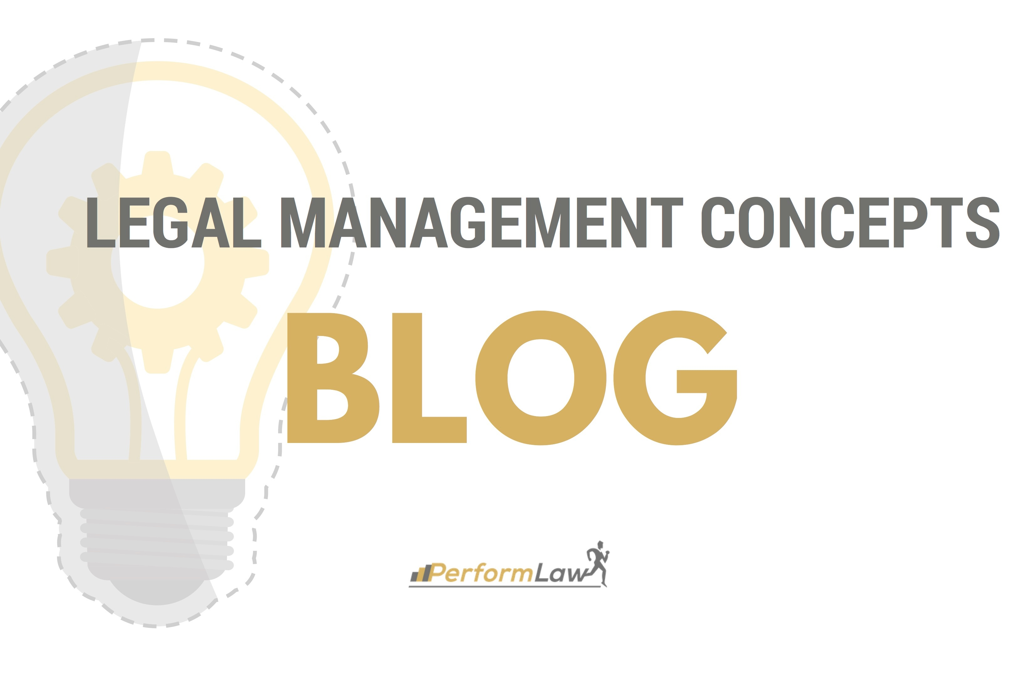 Law office management - The Law Firm Management Concepts Blog Includes Conceptual Posts On Important Issues To Law Firms These Posts Will Correspond To The Posts Found On Our Main